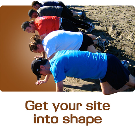 Get your site into shape